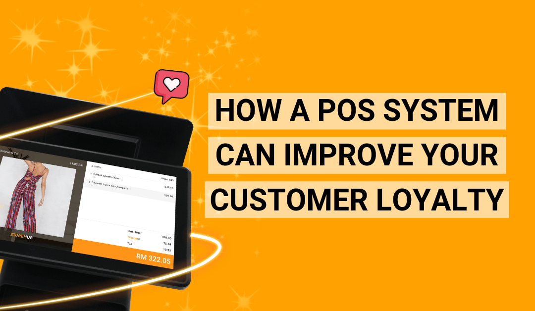 How A POS System Can Help With Your Customer Loyalty