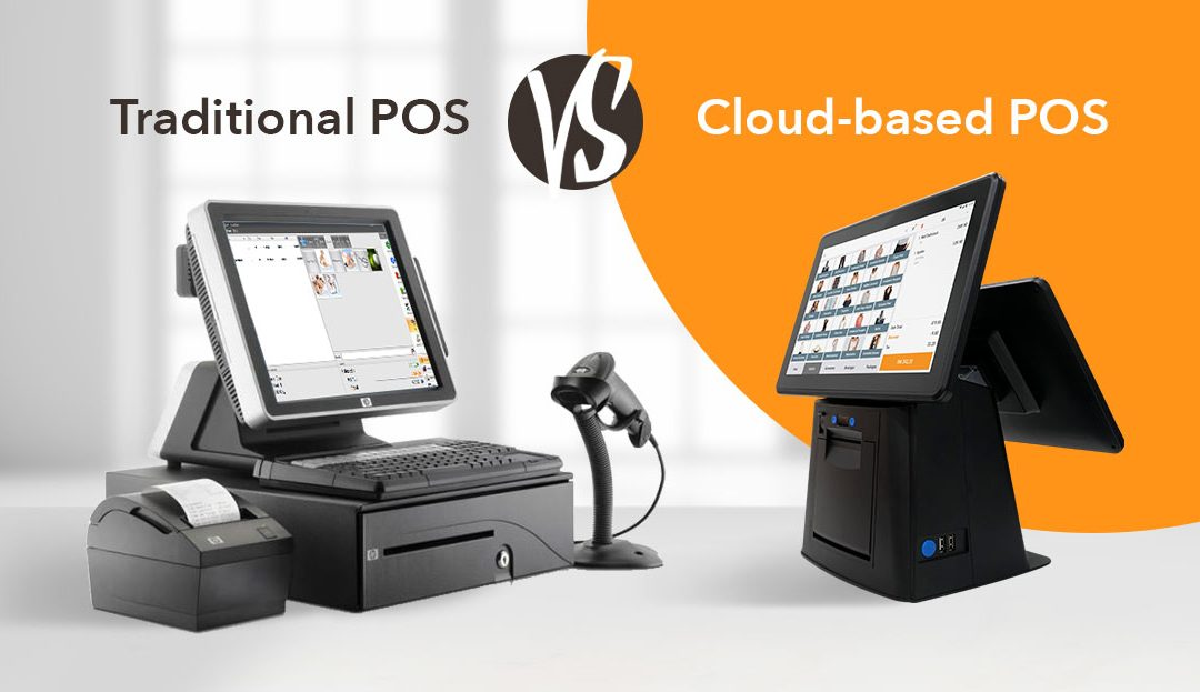 Traditional vs. Cloud-based POS System
