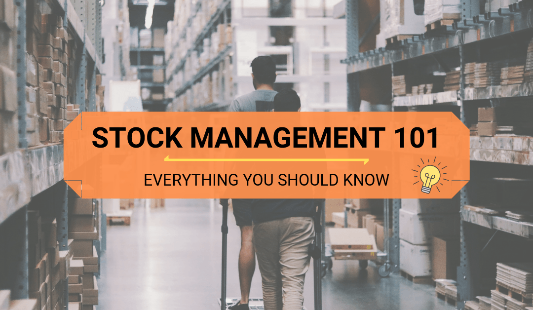 Stock Management 101: Everything You Need To Know