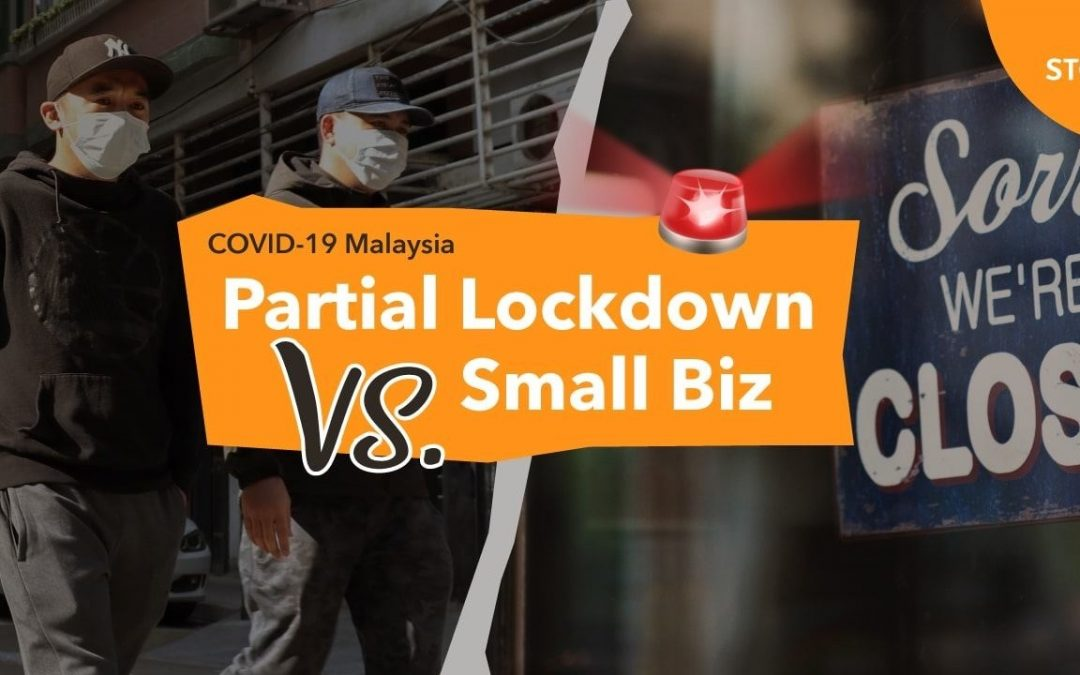 COVID-19 Malaysia: Partial Lockdown vs. Small Business Owners